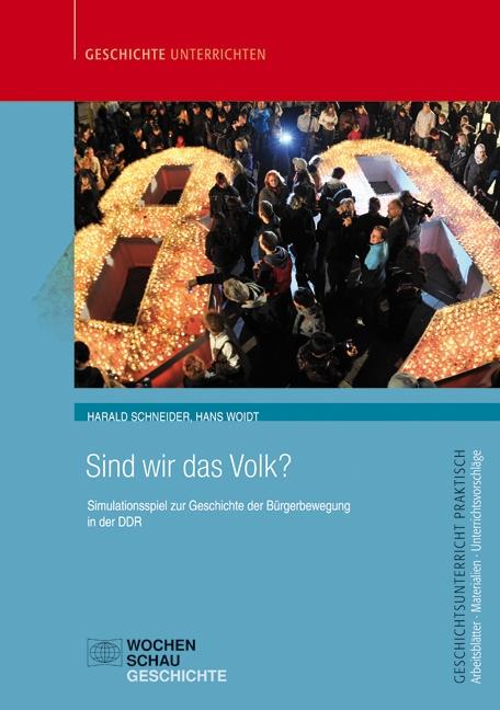 Sind wir das Volk? Simulationsspiel zur Geschichte der Bürgerbewegung in der DDR