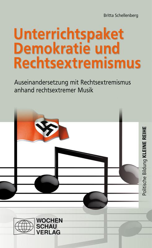 Unterrichtspaket Demokratie und Rechtsextremismus - Auseinandersetzung mit Rechtsextremismus anhand rechtsextremer Musik