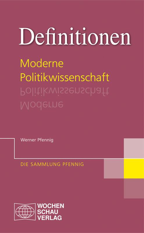 Definitionen Moderne Politikwissenschaft - Die Sammlung Pfennig