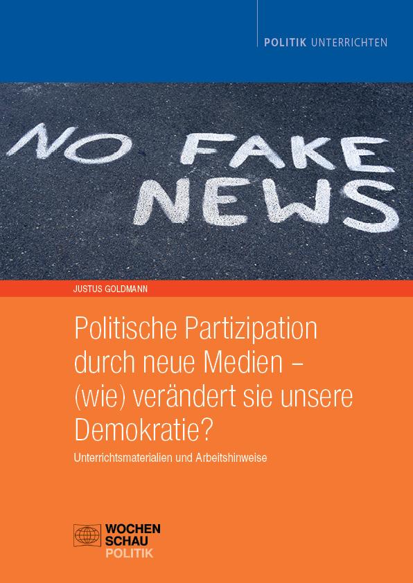 Politische Partizipation durch neue Medien - (wie) verändert sie unsere Demokratie? Unterrichtsmaterialien und Arbeitshinweise
