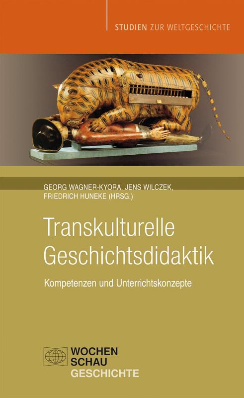Transkulturelle Geschichtsdidaktik - Kompetenzen und Unterrichtskonzepte
