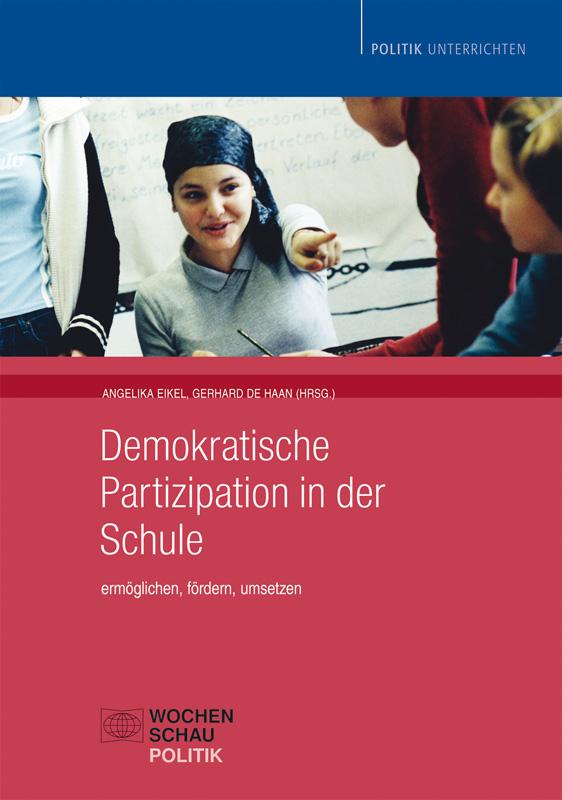 Demokratische Partizipation in der Schule - ermöglichen, fördern, umsetzen