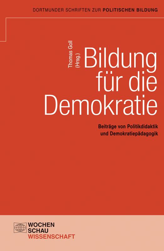 Bildung für die Demokratie - Beiträge von Politikdidaktik und Demokratiepädagogik