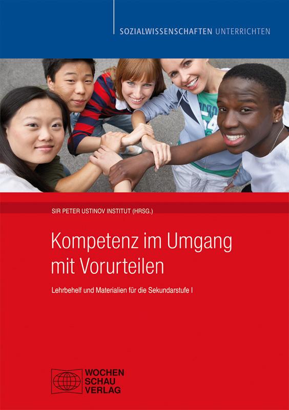 Kompetenz im Umgang mit Vorurteilen - Lehrbehelf und Materialien für die Sekundarstufe I