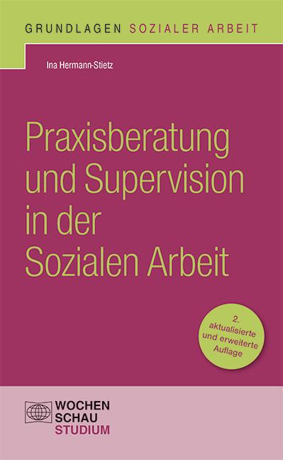 Praxisberatung und Supervision in der Sozialen Arbeit