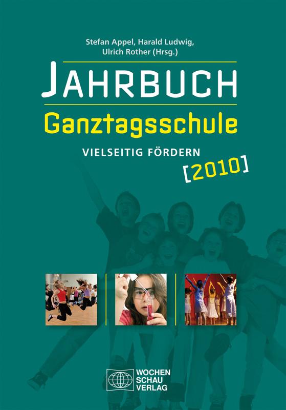 Jahrbuch Ganztagsschule 2010 - Vielseitig fördern