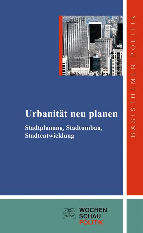 Urbanität neu planen - Stadtplanung, Stadtumbau, Stadtentwicklung