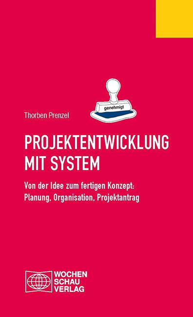 Projektentwicklung mit System