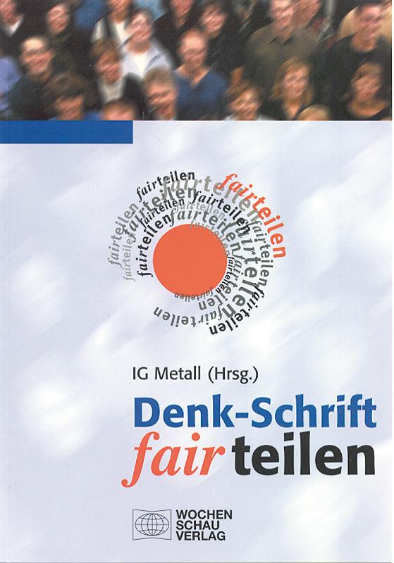 fairteilen - Denk-Schrift der IG Metall