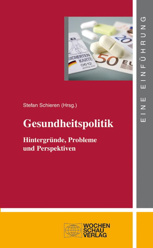 Gesundheitspolitik - Hintergründe, Probleme und Perspektiven