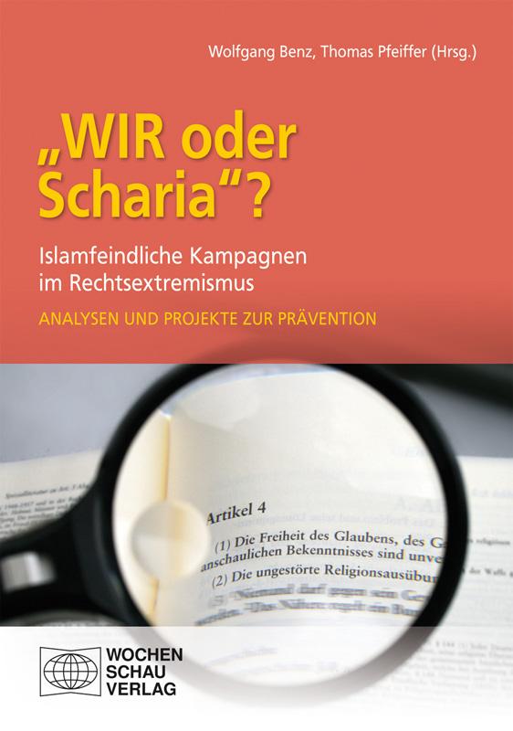 """""""WIR oder Scharia""""? - Islamfeindliche Kampagnen im Rechtsextremismus. Analysen und Projekte zur Prävention"""