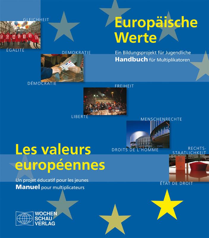 Europäische Werte - Ein Bildungsprojekt für Jugendliche. Handbuch für Multiplikatoren