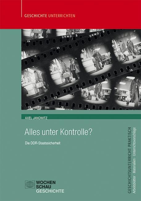 Alles unter Kontrolle? Die DDR-Staatssicherheit