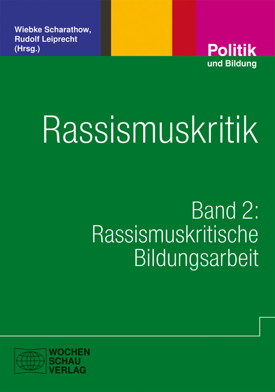 Rassismuskritik - Band 2: Rassismuskritische Bildungsarbeit