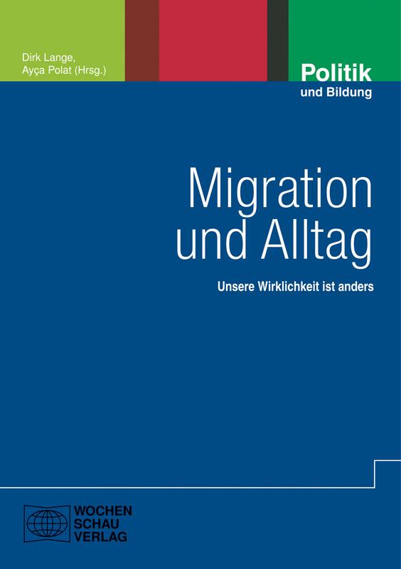 Migration und Alltag - Unsere Wirklichkeit ist anders