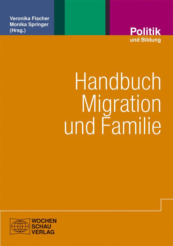 Handbuch Migration und Familie  - Grundlagen für die Soziale Arbeit mit Familien
