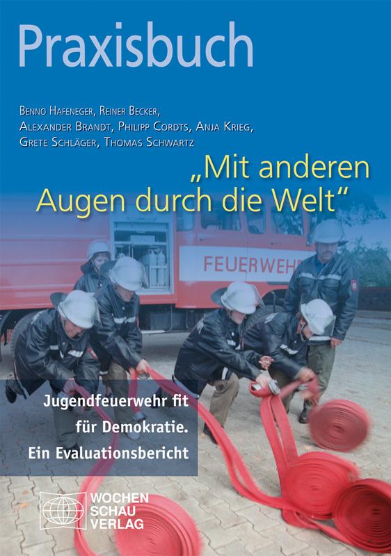 """""""Mit anderen Augen durch die Welt"""" - Jugendfeuerwehr fit für Demokratie. Ein Evaluationsbericht"""
