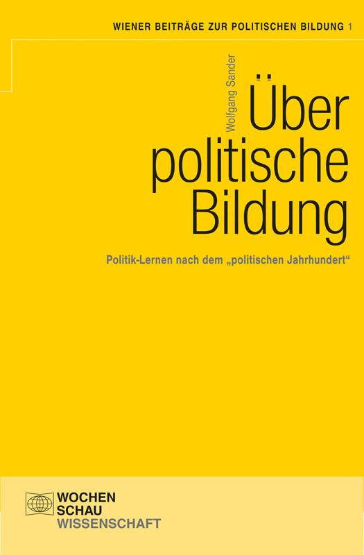"""Über politische Bildung - Politik-Lernen nach dem """"politischen Jahrhundert"""""""