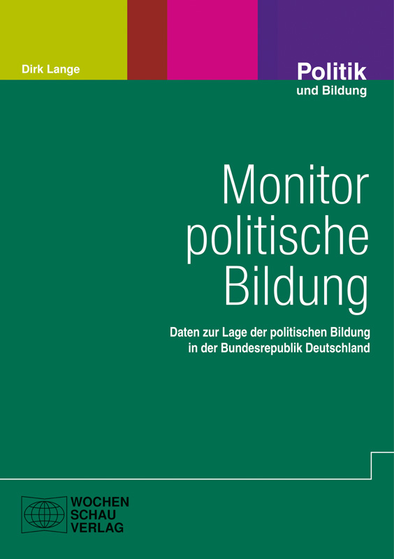 Monitor politische Bildung - Daten zur Lage der politischen Bildung in der Bundesrepublik Deutschland