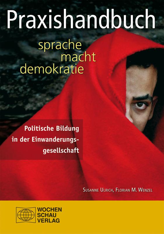 Praxishandbuch sprache macht demokratie - Politische Bildung in der Einwanderungsgesellschaft