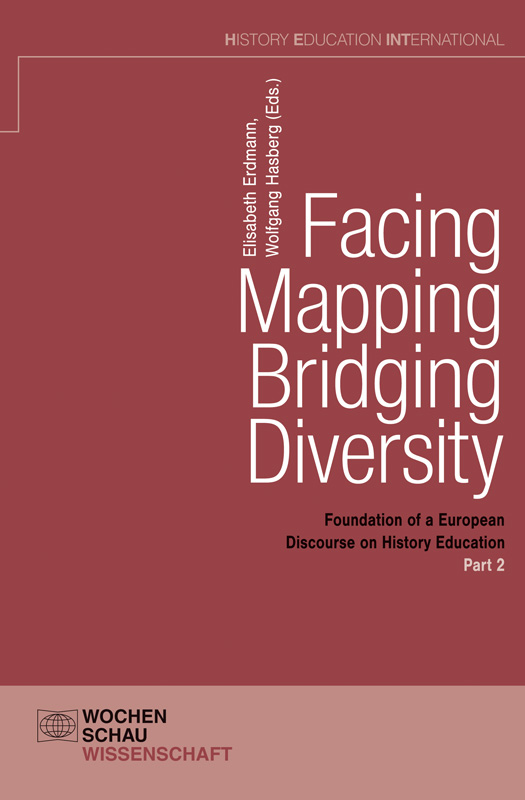 Facing – Mapping –  Bridging Diversity - Foundation of a European Discourse on History Education Part 2