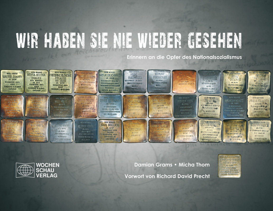 Wir haben sie nie wieder gesehen - Erinnern an die Opfer des Nationalsozialismus