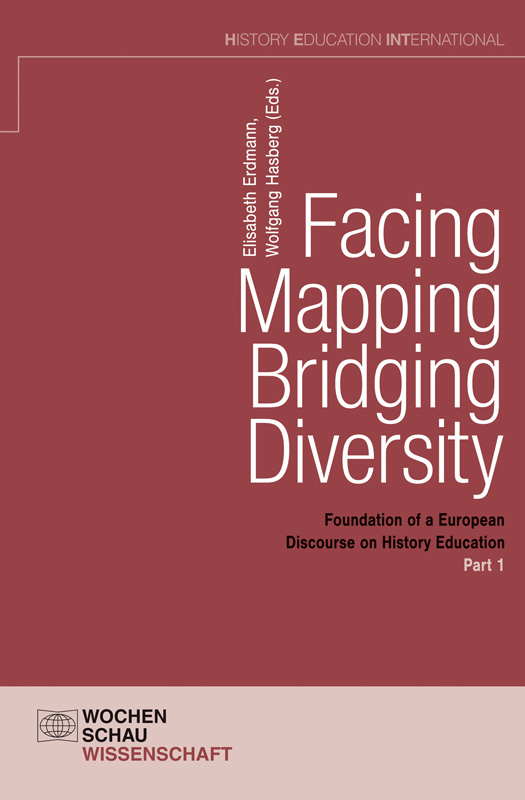 Facing – Mapping –  Bridging Diversity - Foundation of a European Discourse on History Education Part 1