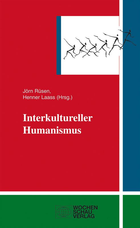 Interkultureller Humanismus - Menschlichkeit in der Vielfalt der Kulturen