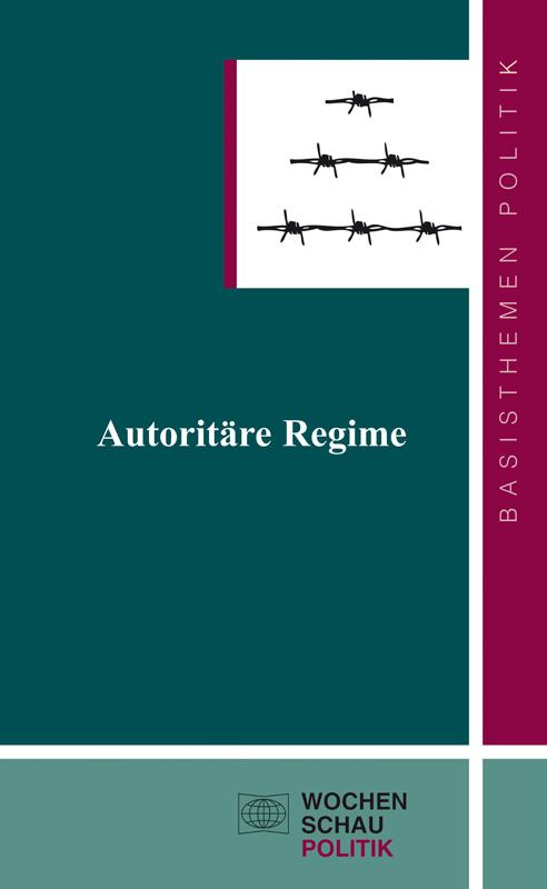 Autoritäre Regime - Herrschaftsmechanismen, Legitimationsstrategien, Persistenz und Wandel