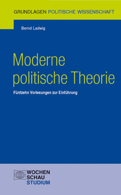 Moderne politische Theorie - Fünfzehn Vorlesungen zur Einführung