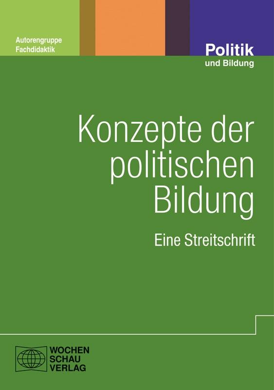 Konzepte der politischen Bildung - Eine Streitschrift