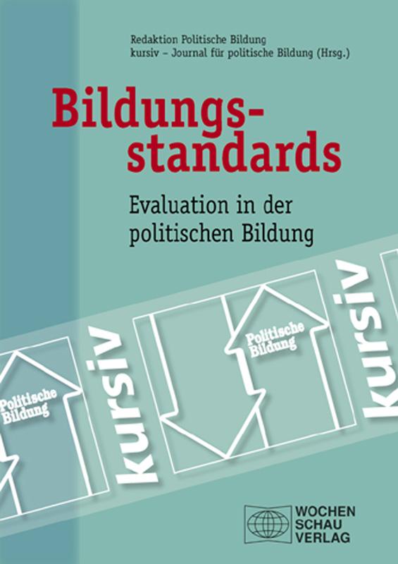 Bildungsstandards – Evaluation in der politischen Bildung - Für Schule, Jugend- und Erwachsenenbildung