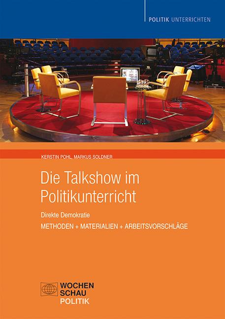 Die Talkshow im Politikunterricht