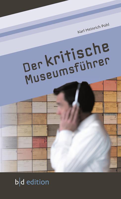 Der kritische Museumsführer
