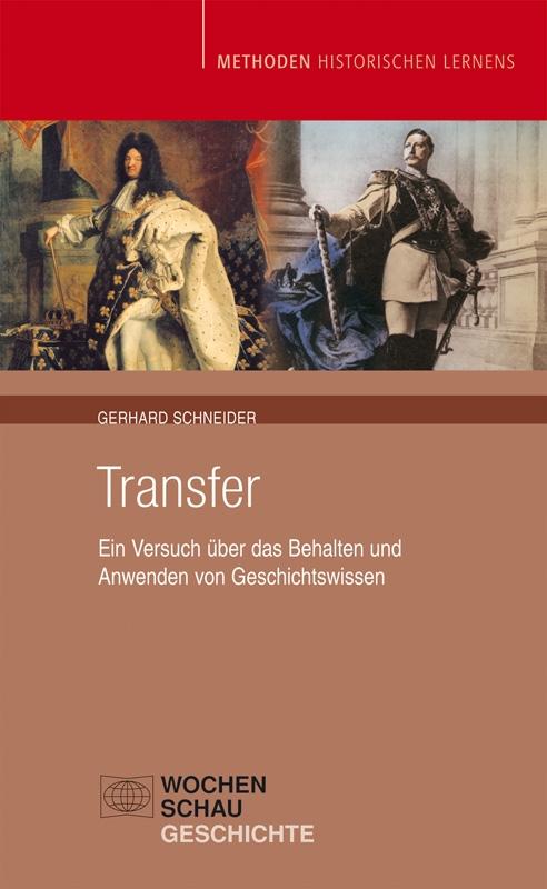 Transfer - Ein Versuch über das Anwenden und Behalten von Geschichtswissen