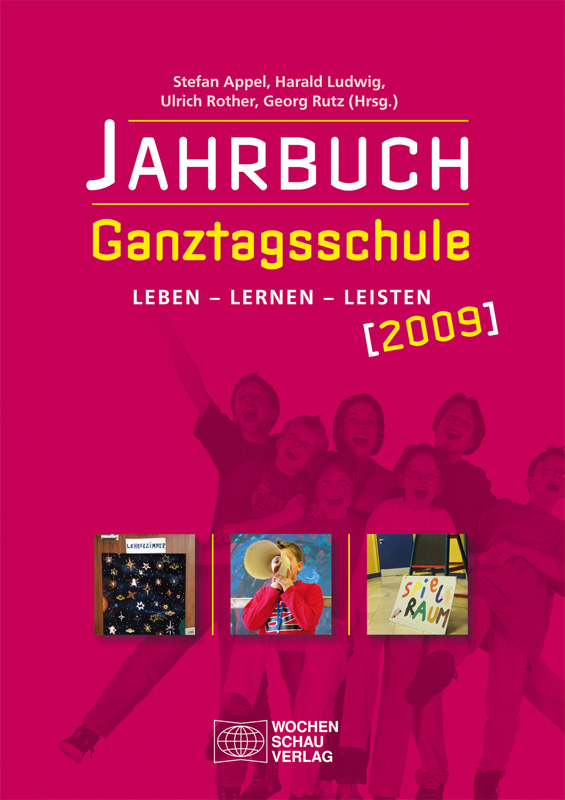 Jahrbuch Ganztagsschule 2009 - Leben – Lernen – Leisten