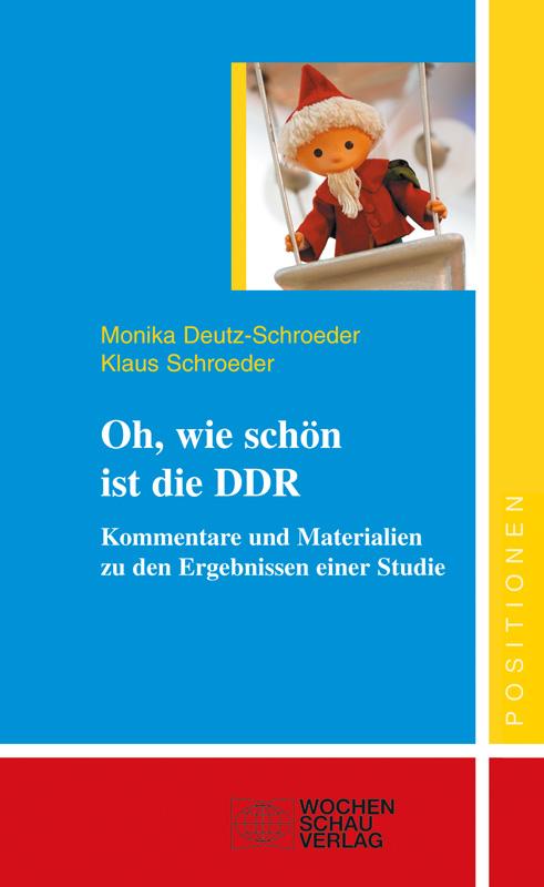 Oh, wie schön ist die DDR - Kommentare und Materialien zu den Ergebnissen einer Studie
