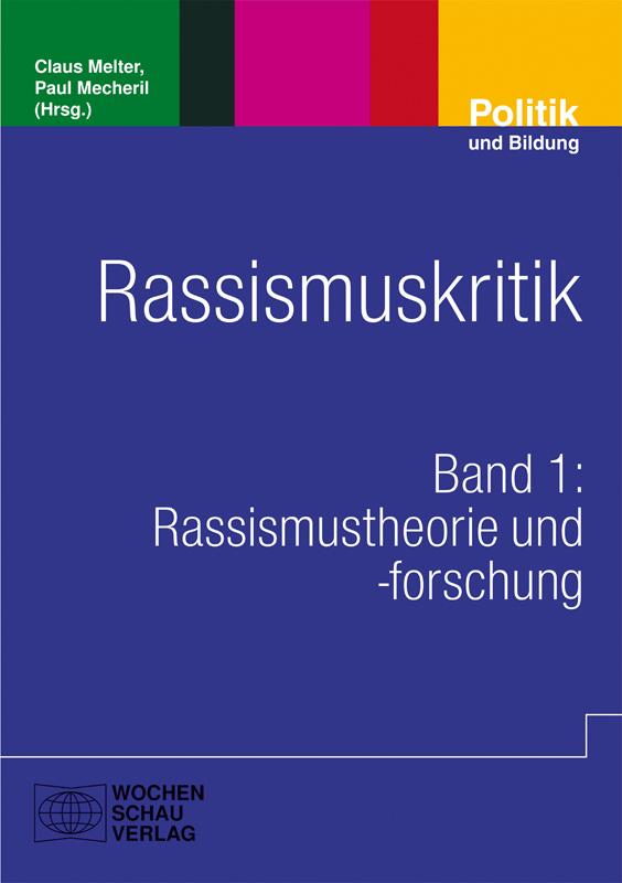 Rassismuskritik - Band 1: Rassismustheorie und -forschung