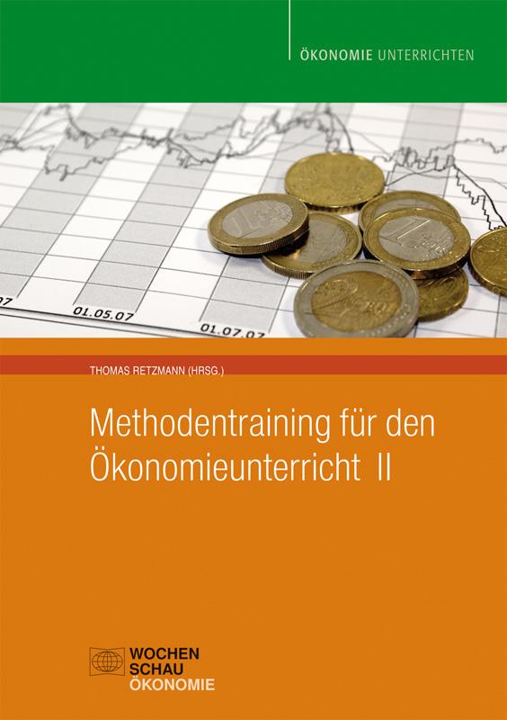 Methodentraining für den Ökonomieunterricht II