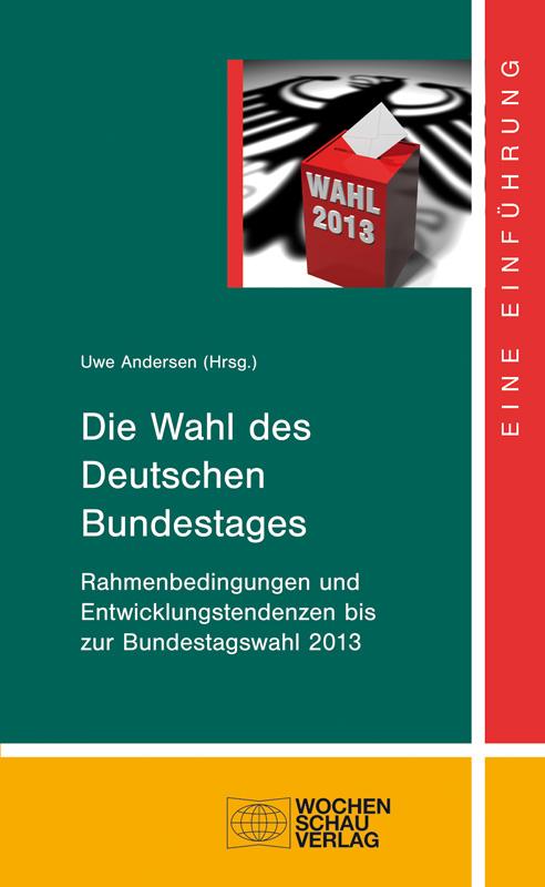 Die Wahl des Deutschen Bundestages - Rahmenbedingungen und Entwicklungstendenzen bis zur Bundestagswahl 2013