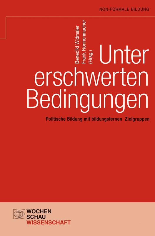Unter erschwerten Bedingungen - Politische Bildung mit bildungsfernen Zielgruppen