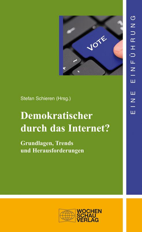 Demokratischer durch das Internet? - Grundlagen, Trends und Herausforderungen