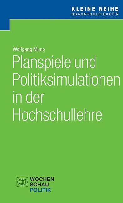 Planspiele und Politiksimulationen in der Hochschullehre