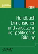 Handbuch Dimensionen und Ansätze in der politischen Bildung