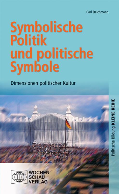 Symbolische Politik und politische Symbole - Dimensionen politischer Kultur
