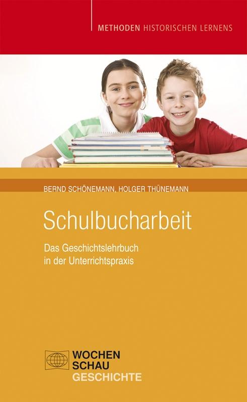Schulbucharbeit - Das Geschichtslehrbuch in der Unterrichtspraxis