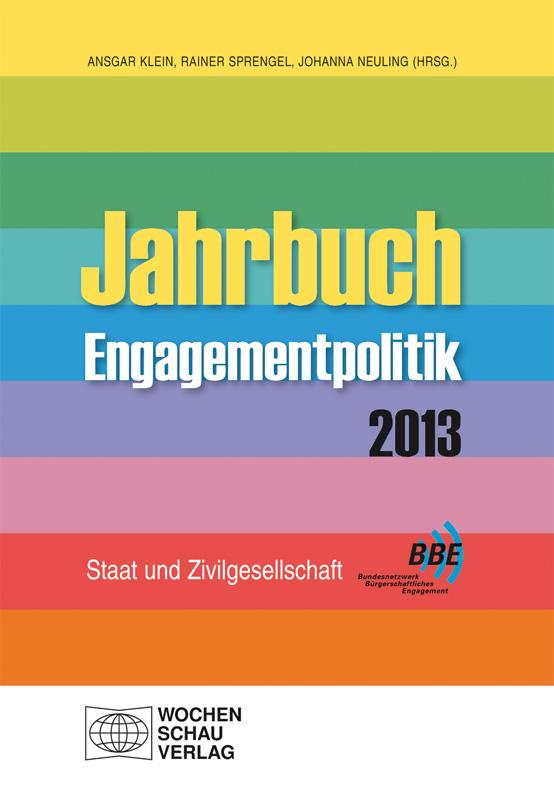 Jahrbuch Engagementpolitik 2013  - Staat und Zivilgesellschaft