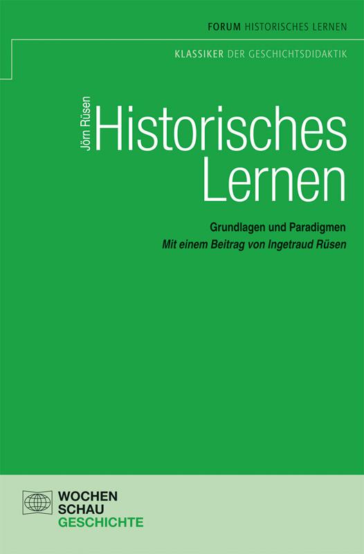 Historisches Lernen - Grundlagen und Paradigmen