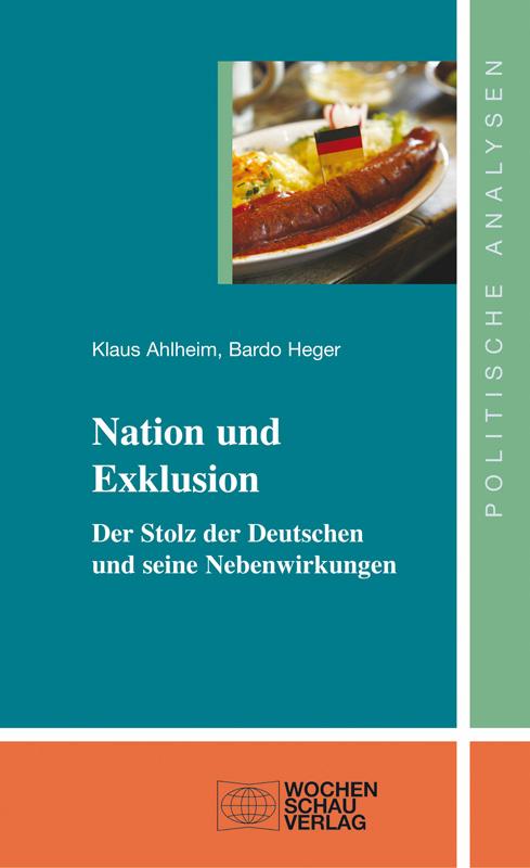 Nation und Exklusion - Der Stolz der Deutschen und seine Nebenwirkungen