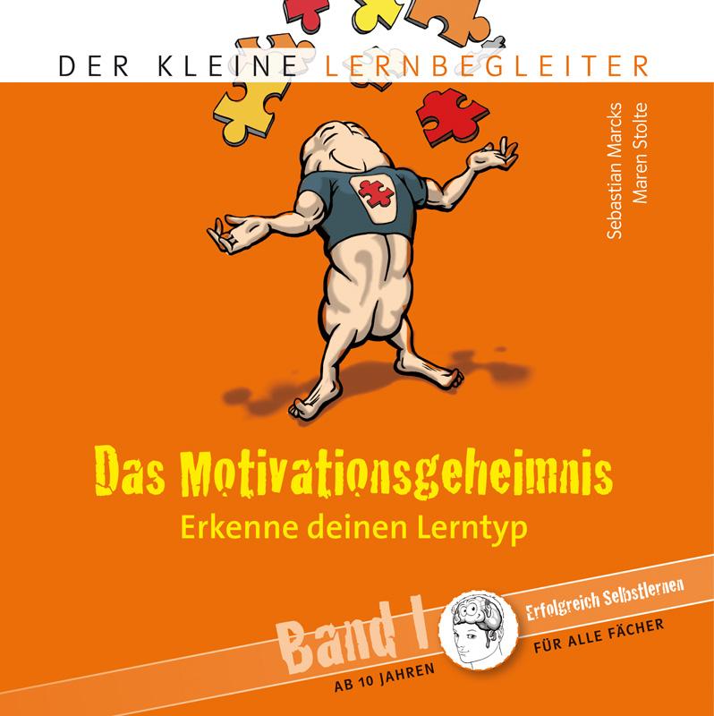 Das Motivationsgeheimnis Band 1 - Erkenne deinen Lerntyp